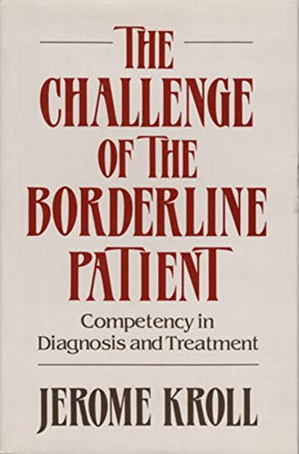 The Challenge of the Borderline Patient: Competency in Diagnosis and Treatment