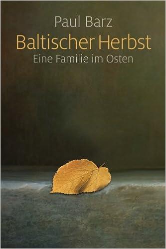 Baltischer Herbst: Eine Familie im Osten