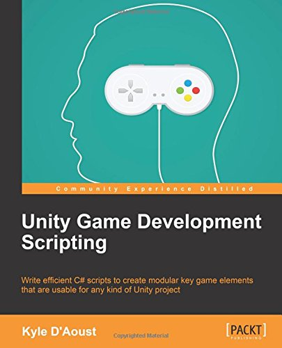 Unity Game Development Scripting by Packt Publishing - ebooks Account