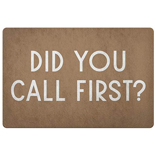 Did You Call First? Door Mat, Funny Gift for Homeowner, Housewarming Gift, Great for Indoor/Outdoor, Unique Gift, Funny Doormat -