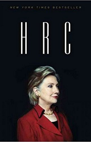 HRC: State Secrets and the Rebirth of Hillary Clinton by Allen, Jonathan, Parnes, Amie (2015) Paperback