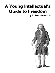 A Young Intellectual's Guide to Freedom