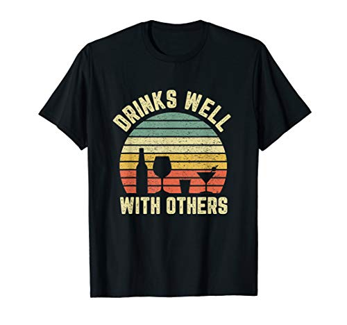 Vintage Drinks Well With Others Shirt Funny Alcohol Tshirt