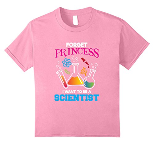 [Kids Forget Princess I Want To Be A Scientist Shirt Chemistry 10 Pink] (Scientist Costume For Girls)