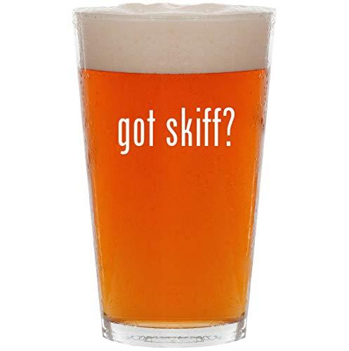 got skiff? - 16oz Pint Beer Glass