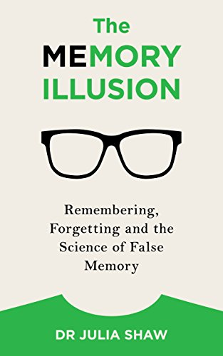 amazon com the memory illusion remembering forgetting and the