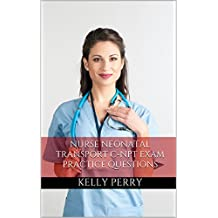 Nurse Neonatal Transport C-NPT: Practice Questions for the Neonatal Transport Nurse Exam