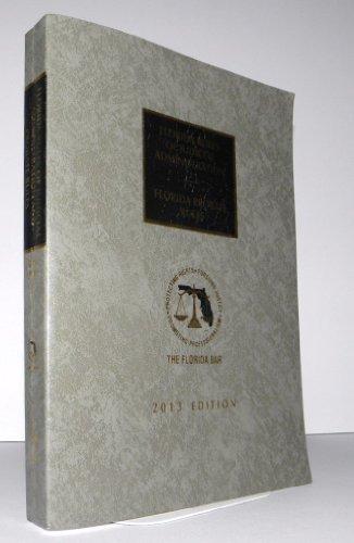 Florida Rules of Judicial Administration Florida Probate Rules 2013