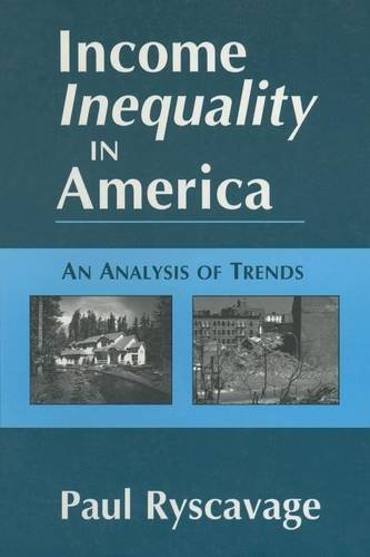 Income Inequality in America: An Analysis of Trends (Issues in Work and Human Resources)