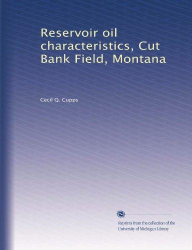 Reservoir oil characteristics, Cut Bank Field, Montana