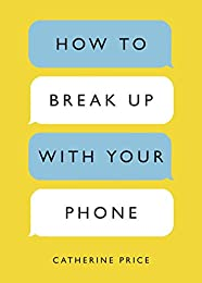 How to Break Up with Your Smartphone