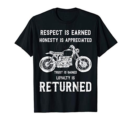 Respect is Earned Honesty is Appreciated Quote Biker shirt