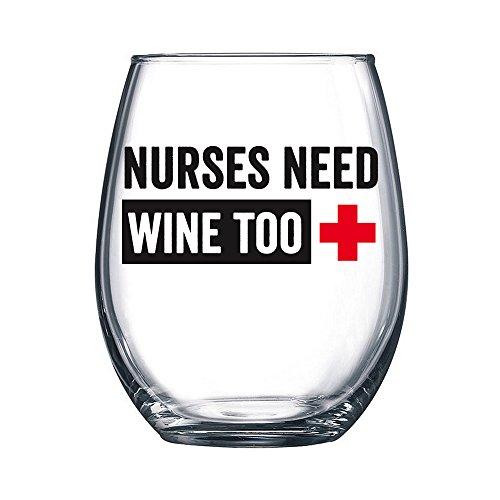Nurses Need Wine Too - 17 oz Stemless Wine Glass