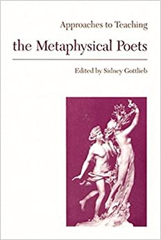 Approaches to Teaching the Metaphysical Poets (Approaches to Teaching World Literature (Paperback))