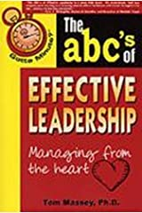Gotta Minute? The ABC's of Effective Leadership: Managing From The Heart Paperback