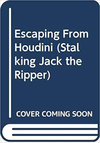 Amazon Com Escaping From Houdini Stalking Jack The Ripper