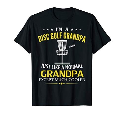 I'm A Disc Golf Grandpa Like A Normal - Just Much Cooler  - Golf Disc Love