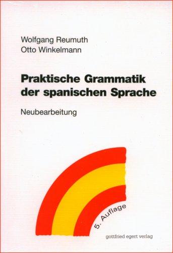 Praktische Grammatik der spanischen Sprache: Neubearbeitung