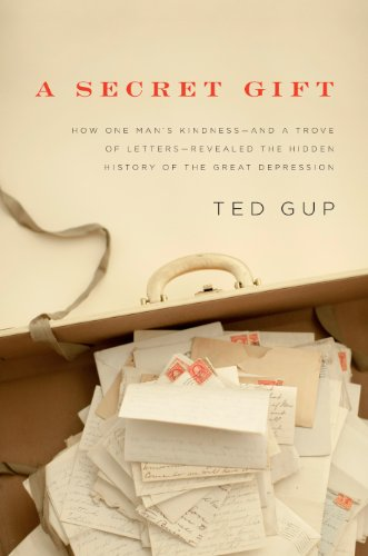 A Secret Gift: How One Man's Kindness--and a Trove of Letters--Revealed the Hidden History of the Great Depression cover