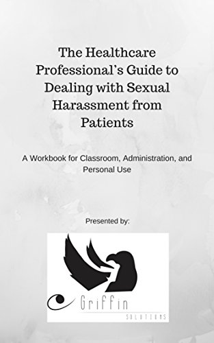 Amazon the healthcare professionals guide to dealing with the healthcare professionals guide to dealing with sexual harassment from patients a workbook for classroom fandeluxe Gallery
