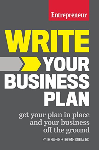 Write Your Business Plan  Get Your Plan In Place And Your Business Off The Ground