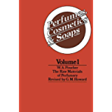 Perfumes, Cosmetics and Soaps: Volume I The Raw Materials of Perfumery