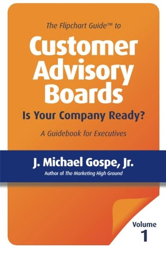 The Flipchart Guide To Customer Advisory Boards  Volume 1  Is Your Company Ready