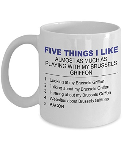 Brussels Griffon Mug - Five Thing I Like About My Brussels Griffon - 11 Oz Ceramic Coffee Mug