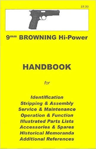 Browning High Power Assembly, Disassembly Manual 9mm: Skennerton ...