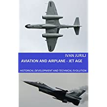 Aviation And Airplane - Jet Age: Historical Development And Technical Evolution