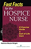 img - for Fast Facts for the Hospice Nurse: A Concise Guide to End-of-Life Care book / textbook / text book