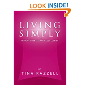 Living Simply - Improve Your Life with Less Clutter