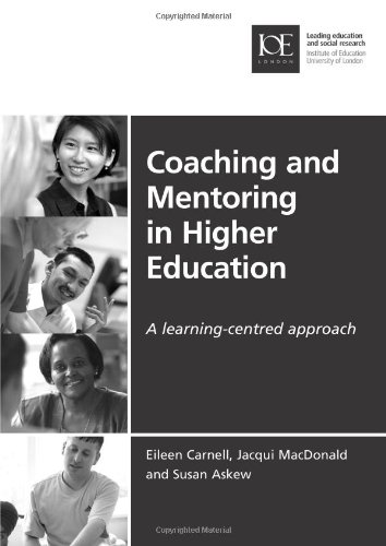 Coaching and Mentoring in Higher Education: A Learning-Centred Approach (Issues in Practice)