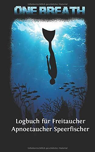 Logbuch Für Freitaucher Apnoetaucher Speerfischer  Tauchen Dive Log Apnoe Freitauchen. Platz Für 100 Sessions Auf Vorgedruckten Seiten