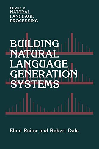Building Nat Lang Generation Syst (Studies in Natural Language Processing)