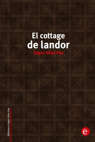 El cottage de landor (Biblioteca Edgar Allan Poe) (Volume 10)  [Poe, Edgar Allan] (Tapa Blanda)