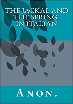 The Jackal and the Spring- in Italian