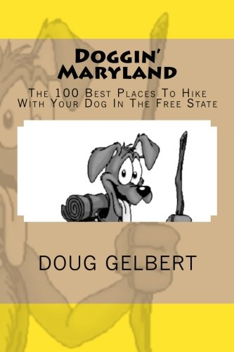 Doggin' Maryland: The 100 Best Places To Hike With Your Dog In The Free State