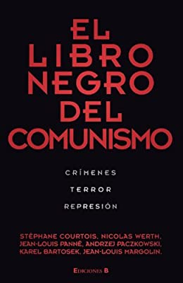 EL LIBRO NEGRO DEL COMUNISMO Spanish Edition by STEPHANE COURTOIS 2010-07-15: Amazon.es: Libros