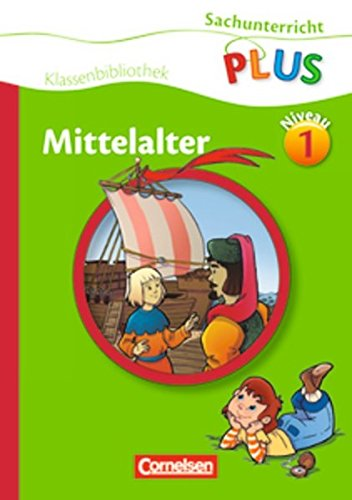 Sachunterricht Plus   Grundschule   Klassenbibliothek  Mittelalter