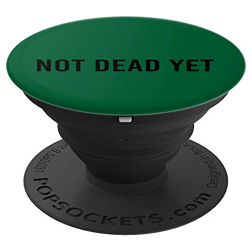 NOT DEAD YET Art Funny Undead Zombie Veteran Gift Idea - PopSockets Grip and Stand for Phones and Tablets -
