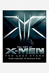 The Art of X-Men: The Last Stand: From Concept to Feature Film (Newmarket Pictorial Moviebooks (Hardcover)) (Hardback) - Common Hardcover