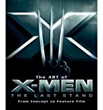 The Art of X-Men: The Last Stand: From Concept to Feature Film (Newmarket Pictorial Moviebooks (Hardcover)) (Hardback) - Common
