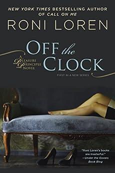 Off the Clock: A Pleasure Principle novel by [Loren, Roni]