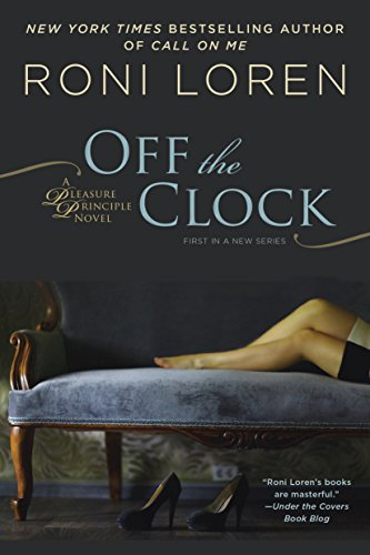 Off the Clock: A Pleasure Principle novel by [Loren, Roni]