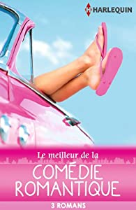 Le meilleur de la comédie romantique : 3 romans par Jeannie Watt