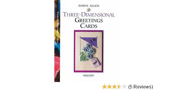 Three dimensional greetings cards greetings cards series dawn three dimensional greetings cards greetings cards series dawn allen 9781844480555 amazon books m4hsunfo