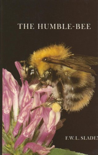 The Humble-bee: Its Life History and How to Domesticate it by Logaston Press