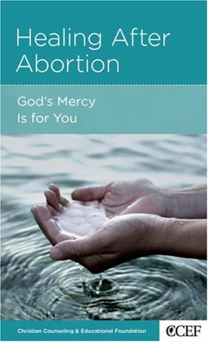 Download Healing after Abortion: God's Mercy Is for You ebook
