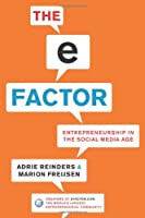 The E-Factor: Entrepreneurship in the Social Media Age Front Cover
